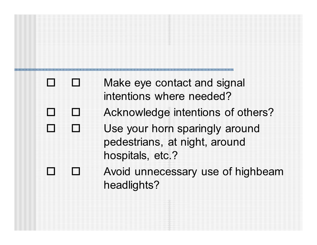  Make eye contact and signal intentions where needed.