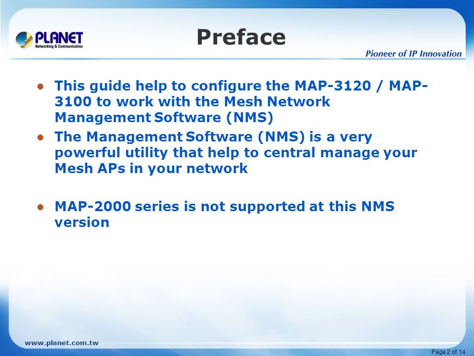 www.planet.com.tw Page 3 of 14 Topics Network Hypothesis NMS Install Mesh AP Setup Start up NMS for Management Advance Settings