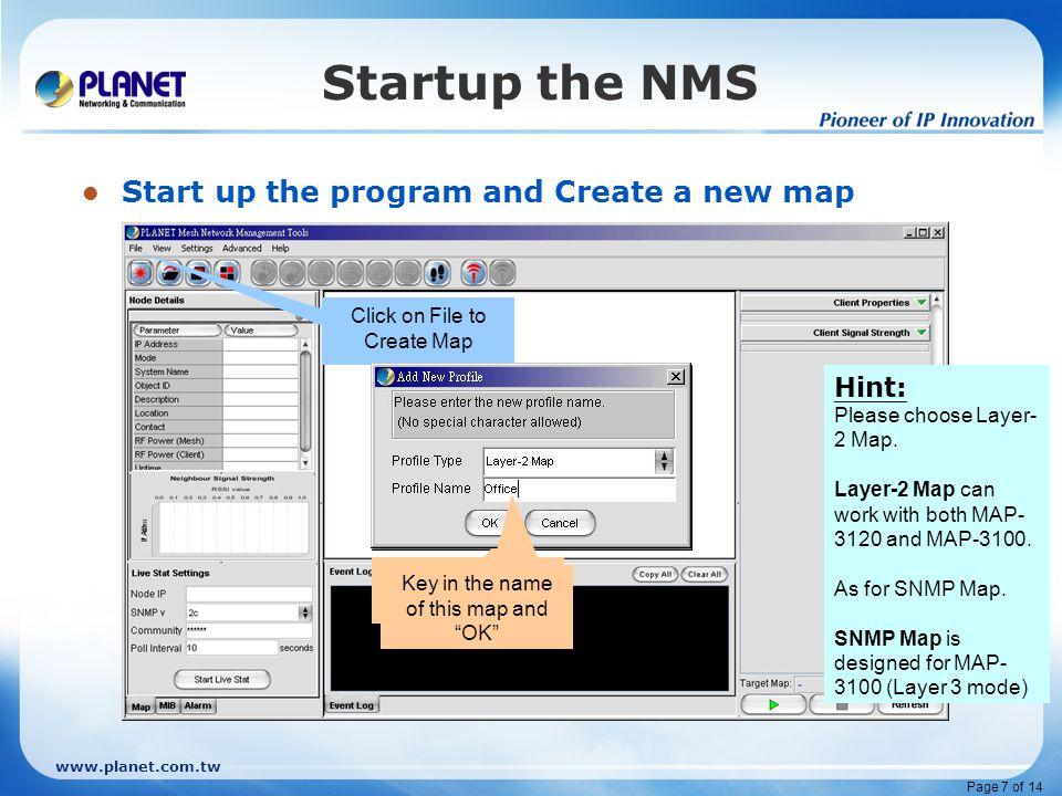 www.planet.com.tw Page 8 of 14 Startup the NMS Start up the Listen Port Click on Initial Port With in 1 min, all the Mesh Nodes listened from the Network will shown here.