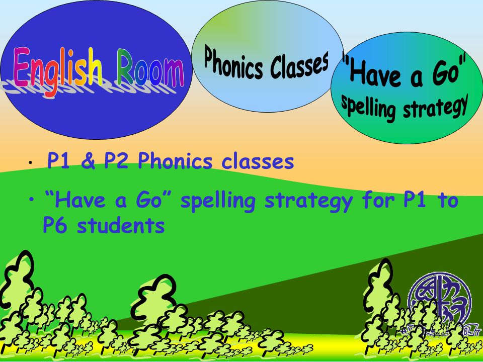 "P1 & P2 Phonics classes ""Have a Go"" spelling strategy for P1 to P6 students"