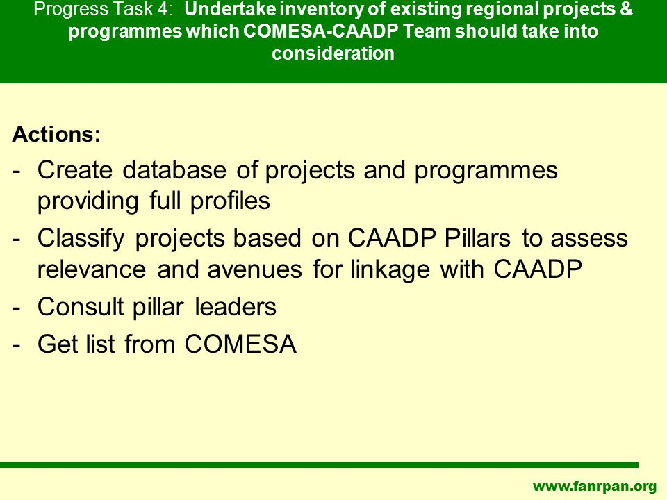 www.fanrpan.org Progress Task 4: Undertake inventory of existing regional projects & programmes which COMESA-CAADP Team should take into consideration