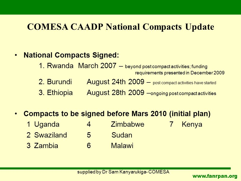 www.fanrpan.org COMESA CAADP National Compacts Update National Compacts Signed: 1. Rwanda March 2007 – beyond post compact activities; funding require