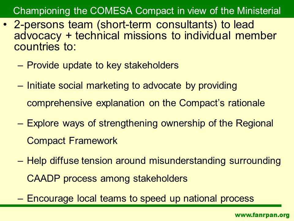 www.fanrpan.org Championing the COMESA Compact in view of the Ministerial 2-persons team (short-term consultants) to lead advocacy + technical mission