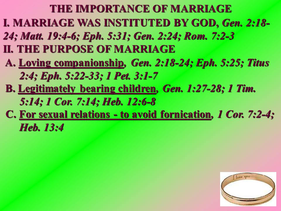 THE IMPORTANCE OF MARRIAGE I.MARRIAGE WAS INSTITUTED BY GOD, Gen.