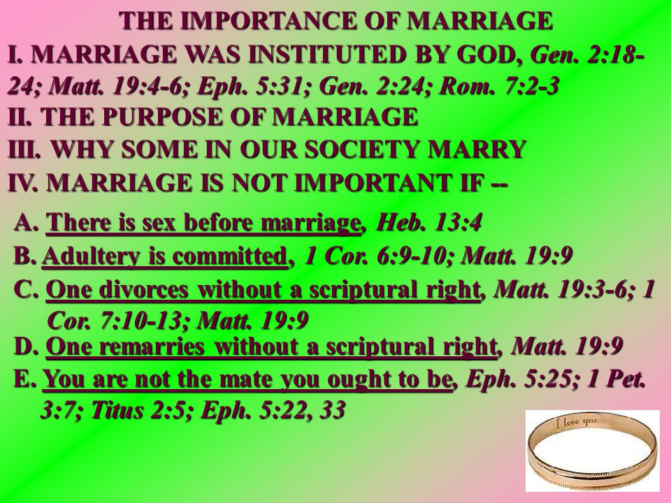 THE IMPORTANCE OF MARRIAGE I. MARRIAGE WAS INSTITUTED BY GOD, Gen.