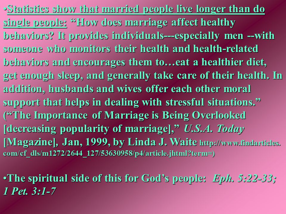 """Statistics show that married people live longer than do single people: """"How does marriage affect healthy behaviors? It provides individuals---especial"""