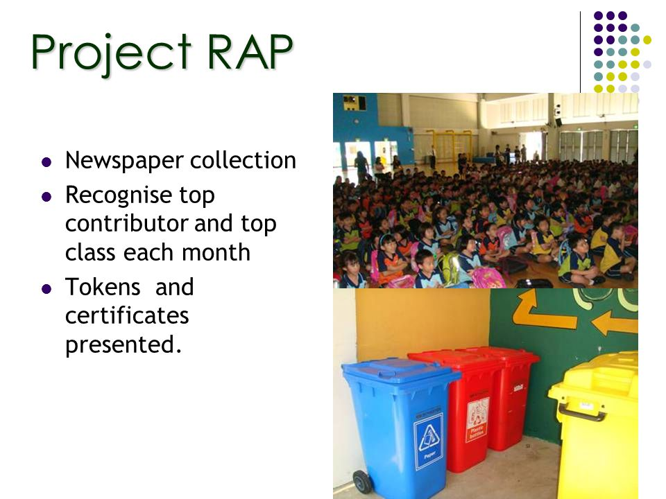 Newspaper collection Recognise top contributor and top class each month Tokens and certificates presented.