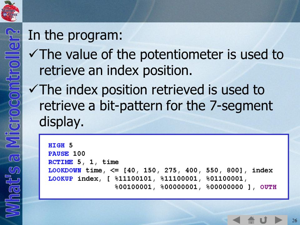 26 In the program: The value of the potentiometer is used to retrieve an index position.