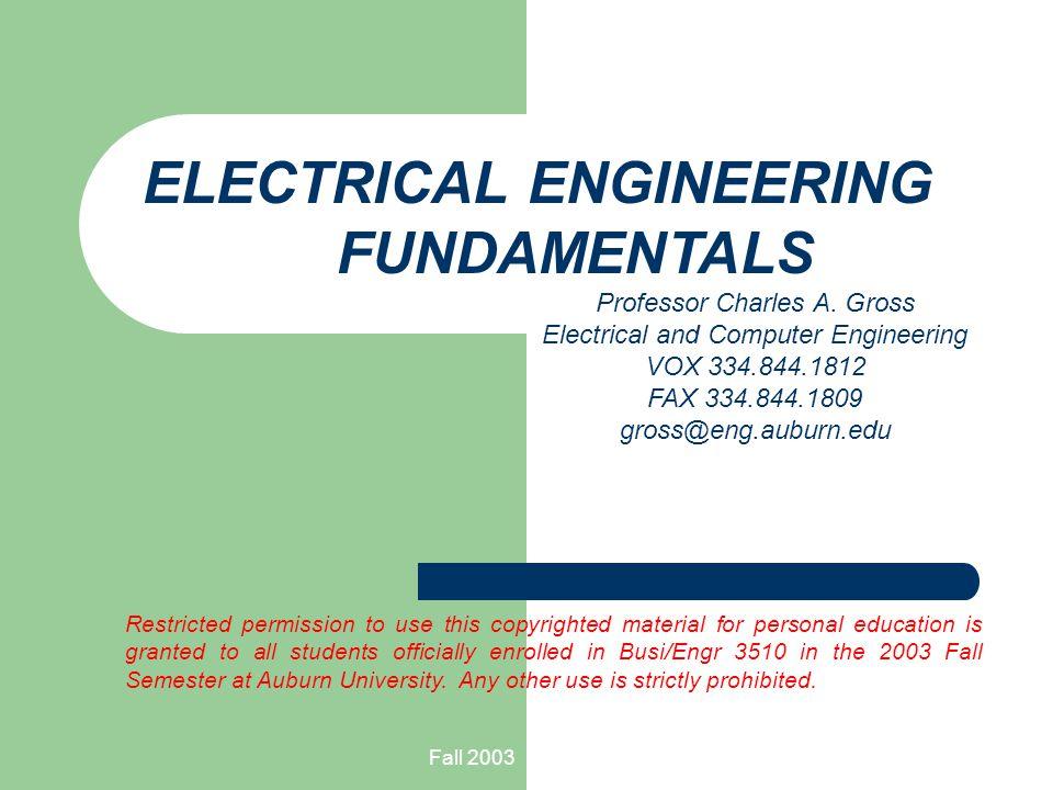 Fall 2003 EE Fundamentals © C.A.