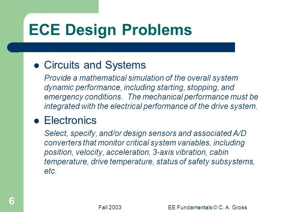 Fall 2003 EE Fundamentals © C.A. Gross 17 The Hydraulic-Electric Analogy...