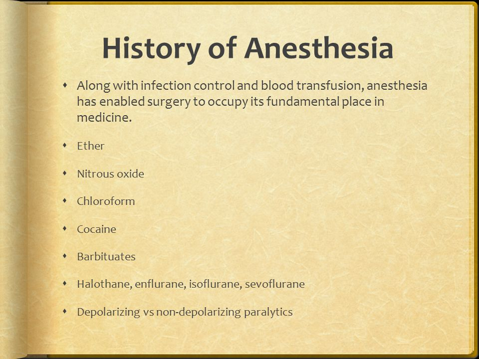 History of Anesthesia  Along with infection control and blood transfusion, anesthesia has enabled surgery to occupy its fundamental place in medicine.