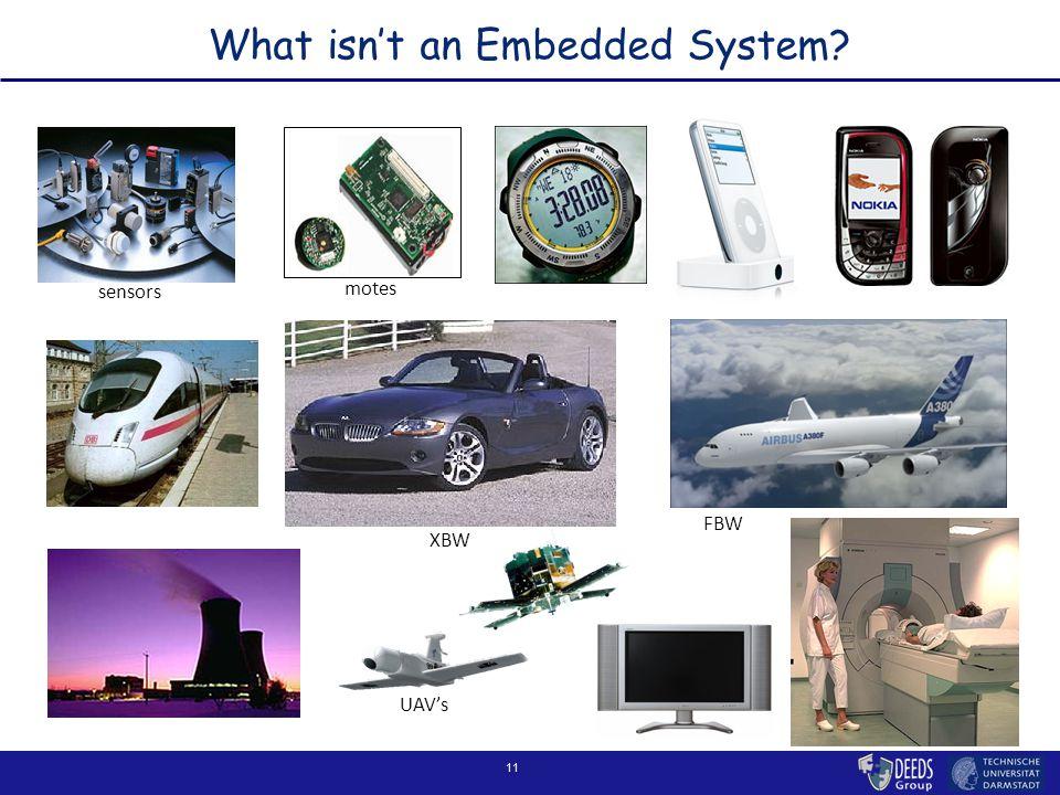 11 What isn't an Embedded System  response motes sensors UAV's XBW FBW