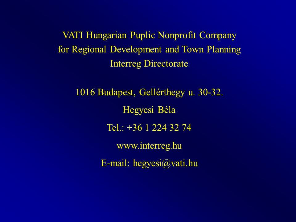 VATI Hungarian Puplic Nonprofit Company for Regional Development and Town Planning Interreg Directorate 1016 Budapest, Gellérthegy u. 30-32. Hegyesi B