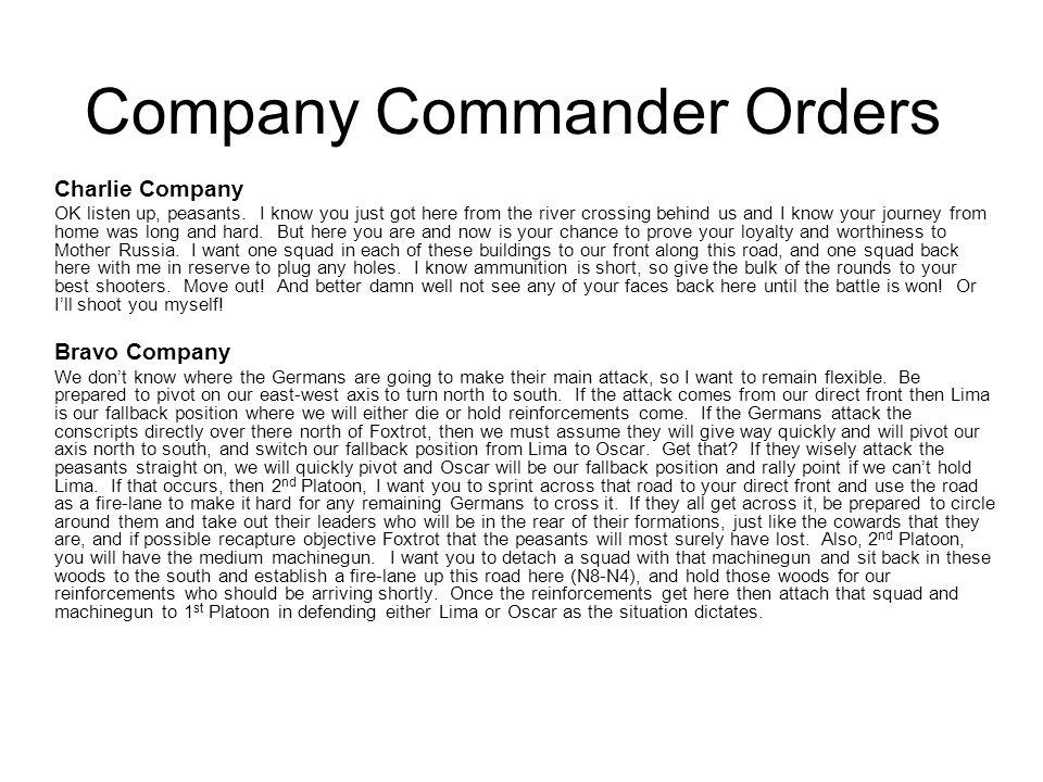Company Commander Orders Charlie Company OK listen up, peasants.