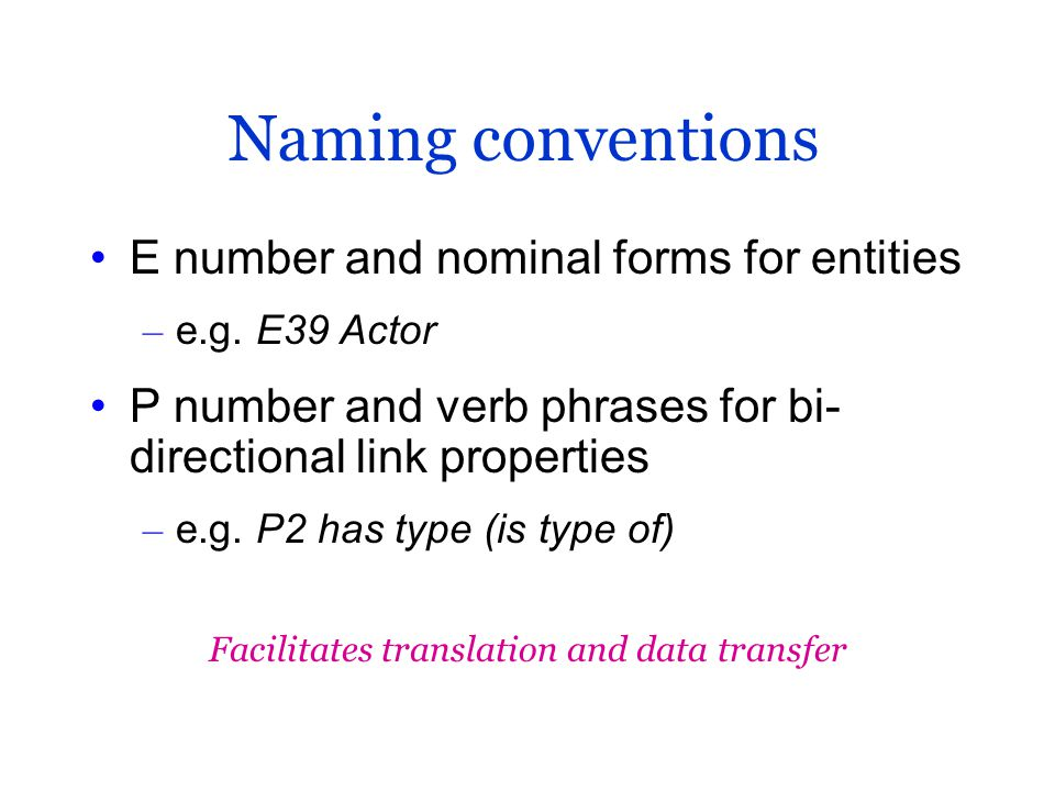 Naming conventions E number and nominal forms for entities – e.g.