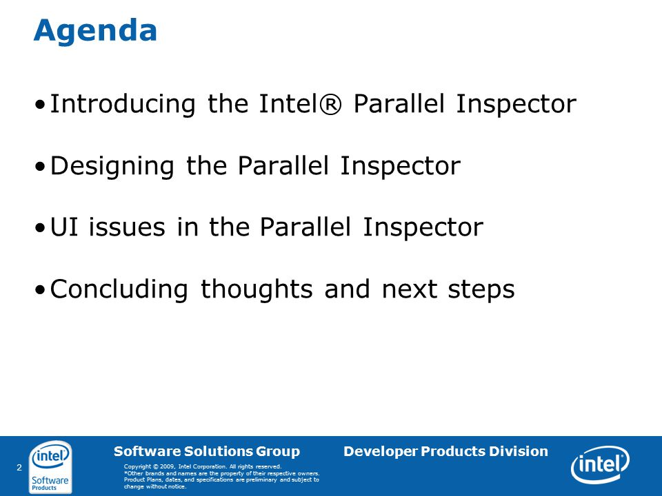 2 Software Solutions Group Developer Products Division Copyright © 2009, Intel Corporation. All rights reserved. *Other brands and names are the prope