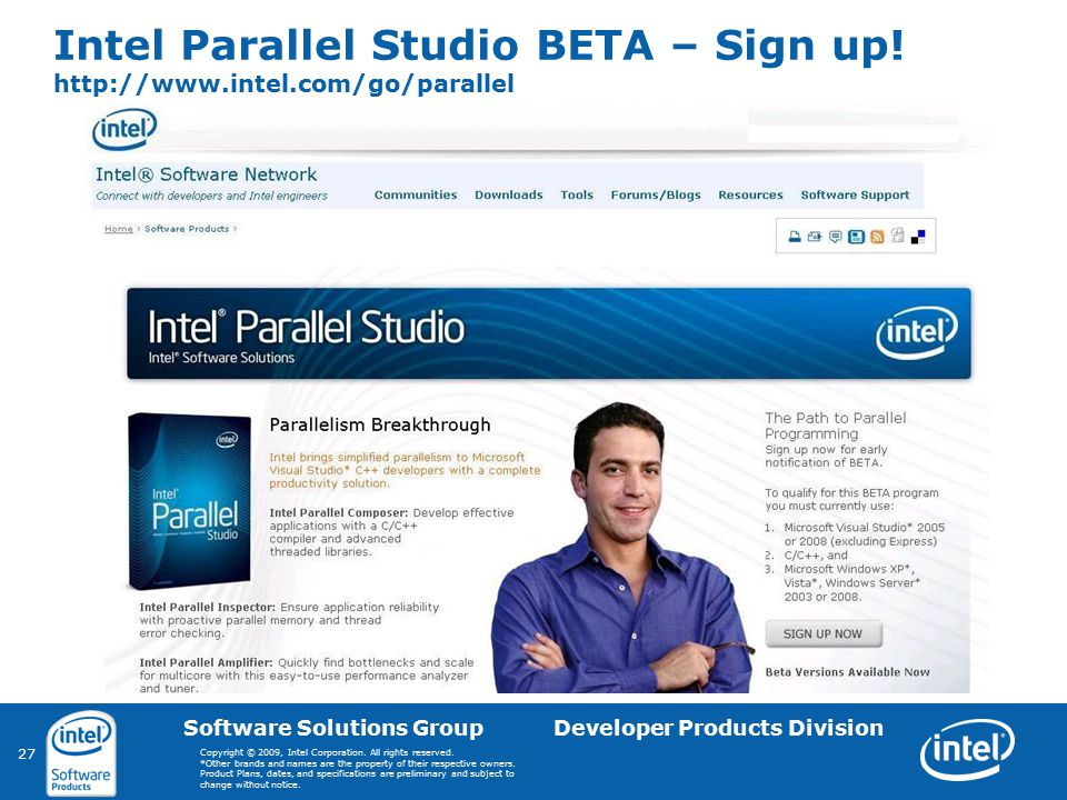 27 Software Solutions Group Developer Products Division Copyright © 2009, Intel Corporation. All rights reserved. *Other brands and names are the prop