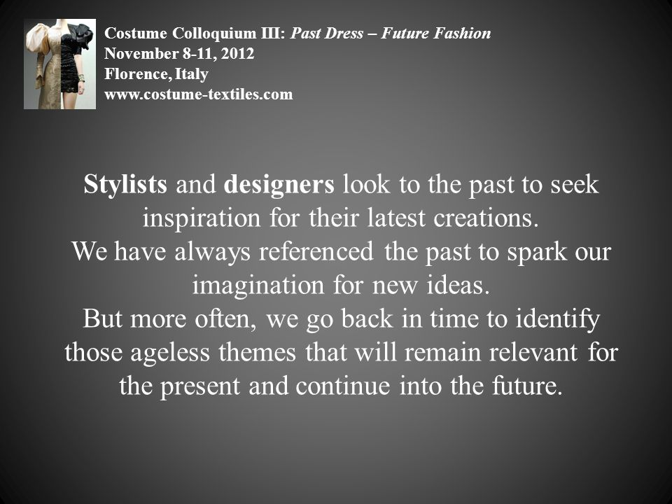 Stylists and designers look to the past to seek inspiration for their latest creations.