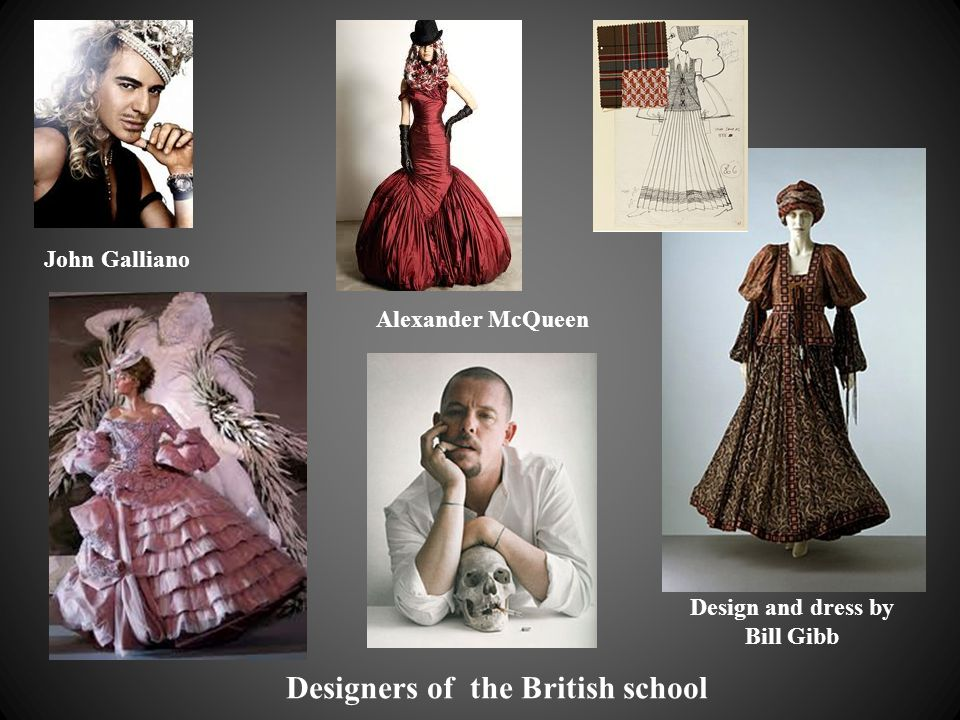 Design and dress by Bill Gibb Alexander McQueen John Galliano Designers of the British school