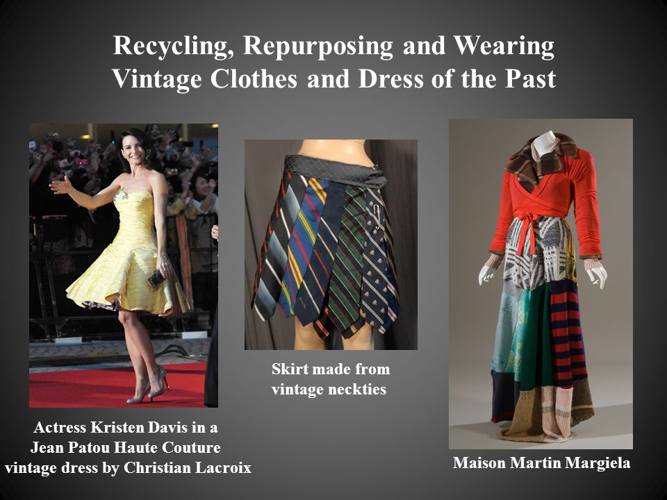 Recycling, Repurposing and Wearing Vintage Clothes and Dress of the Past Actress Kristen Davis in a Jean Patou Haute Couture vintage dress by Christian Lacroix Maison Martin Margiela Skirt made from vintage neckties