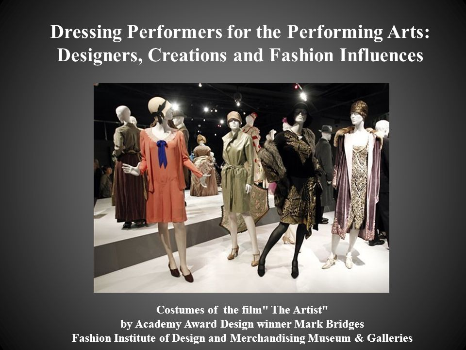 Dressing Performers for the Performing Arts: Designers, Creations and Fashion Influences Costumes of the film