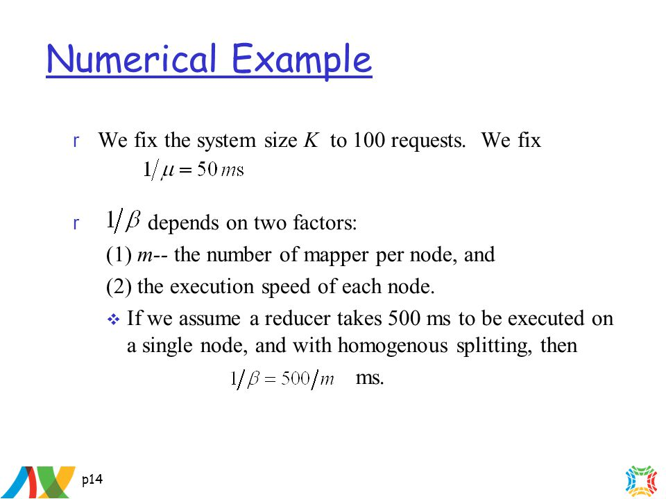 p14 Numerical Example r We fix the system size K to 100 requests.