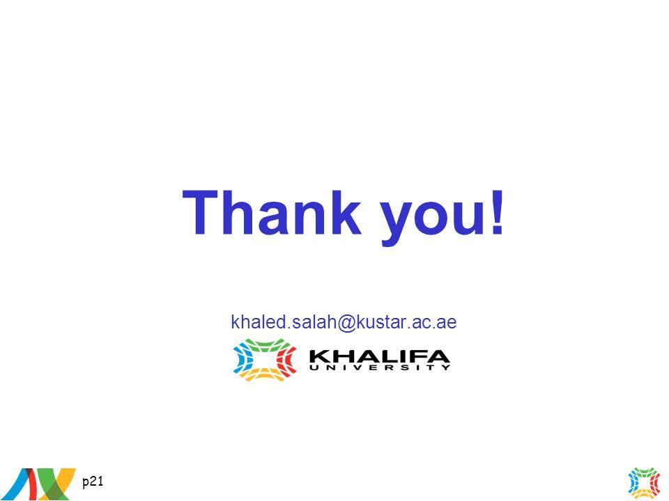 p21 Thank you! khaled.salah@kustar.ac.ae