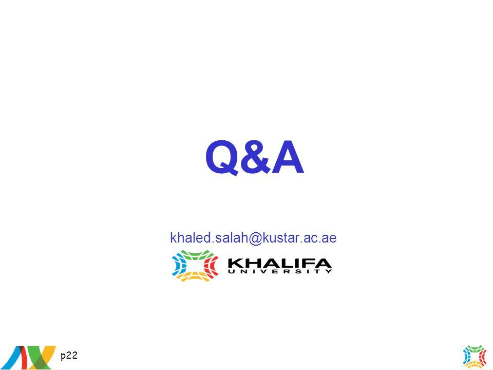 p22 Q&A khaled.salah@kustar.ac.ae