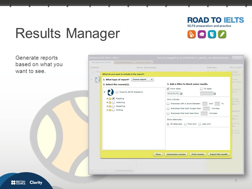 3 Generate reports based on what you want to see. Results Manager