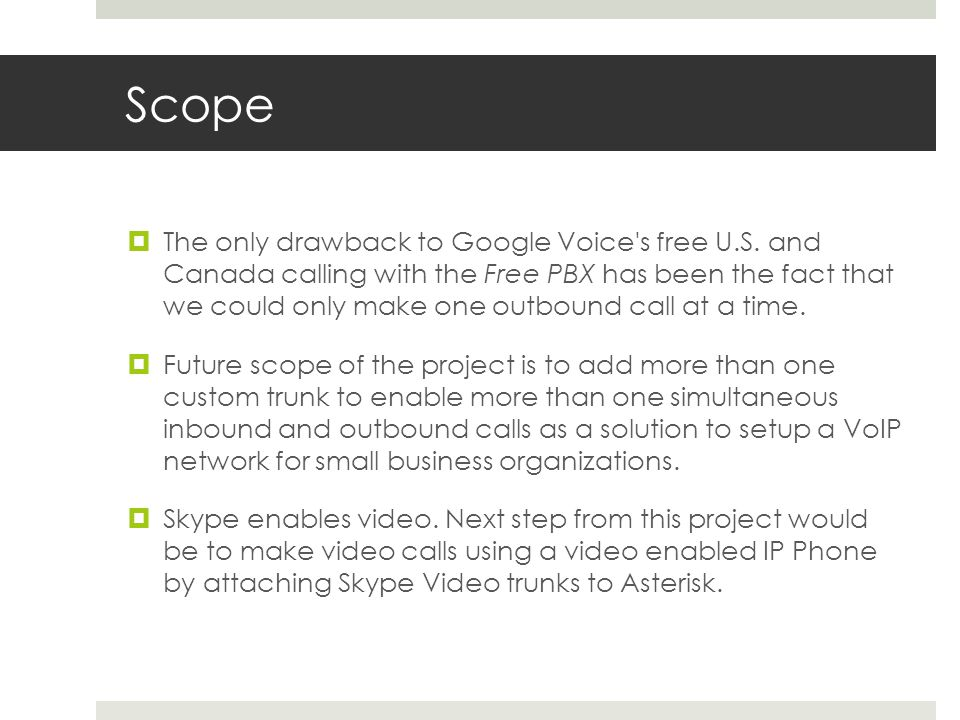 Scope  The only drawback to Google Voice s free U.S.