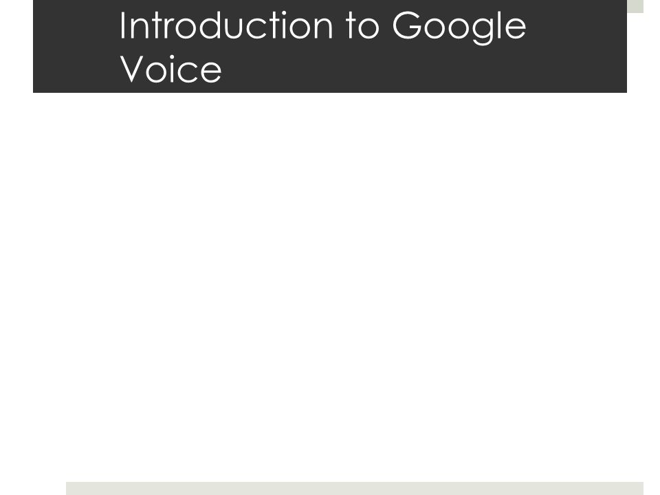 Introduction to Google Voice