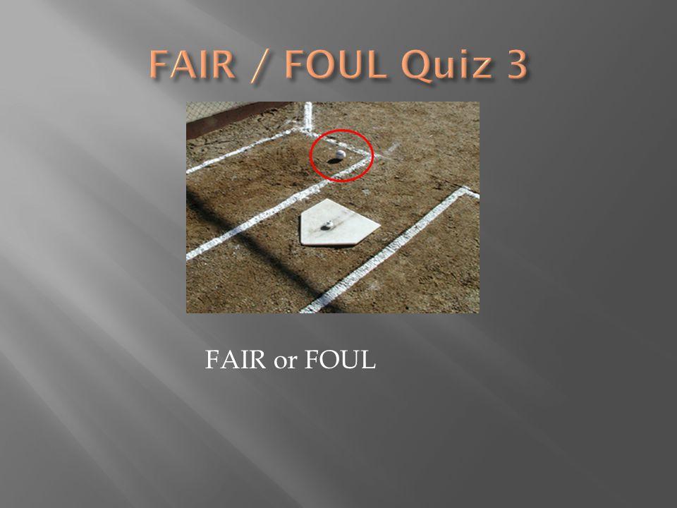 FAIR or FOUL
