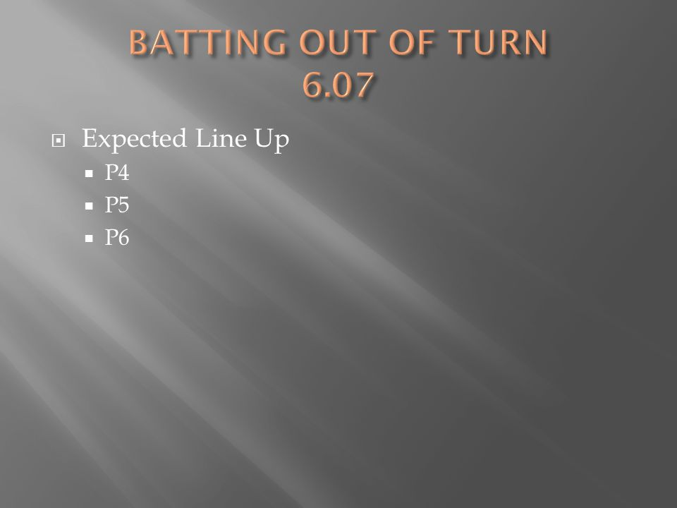  Expected Line Up  P4  P5  P6