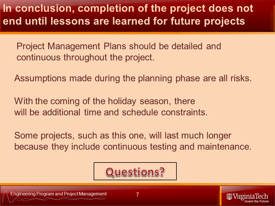 Engineering Program and Project Management Project Management Plans should be detailed and continuous throughout the project.