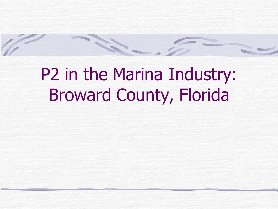 P2 in the Marina Industry: Broward County, Florida