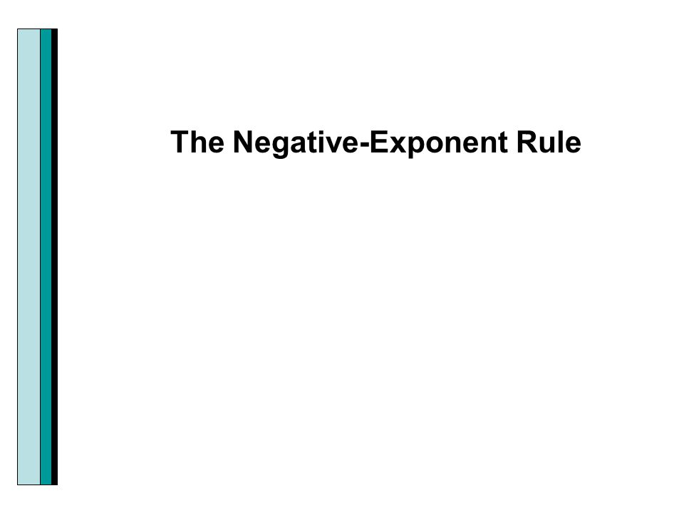 The Negative-Exponent Rule