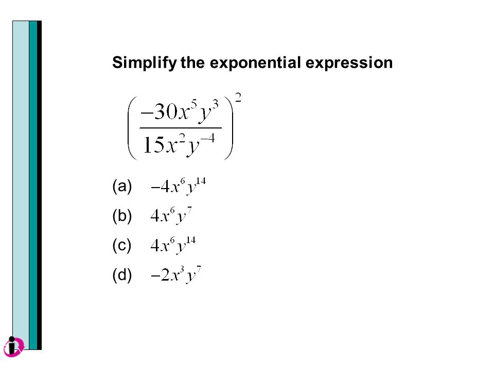 Simplify the exponential expression (a) (b) (c) (d)