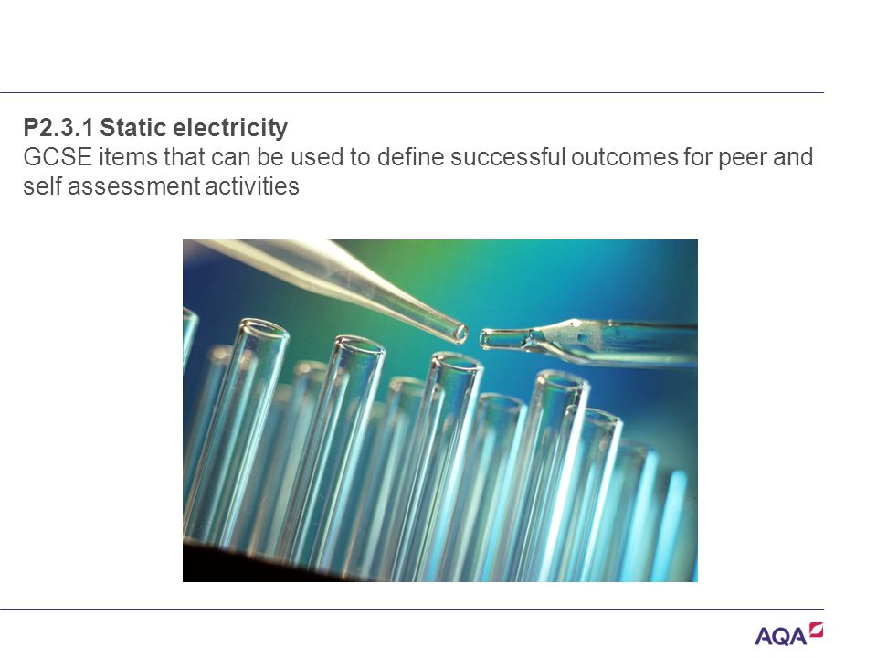 P2.3.1 Static electricity GCSE items that can be used to define successful outcomes for peer and self assessment activities