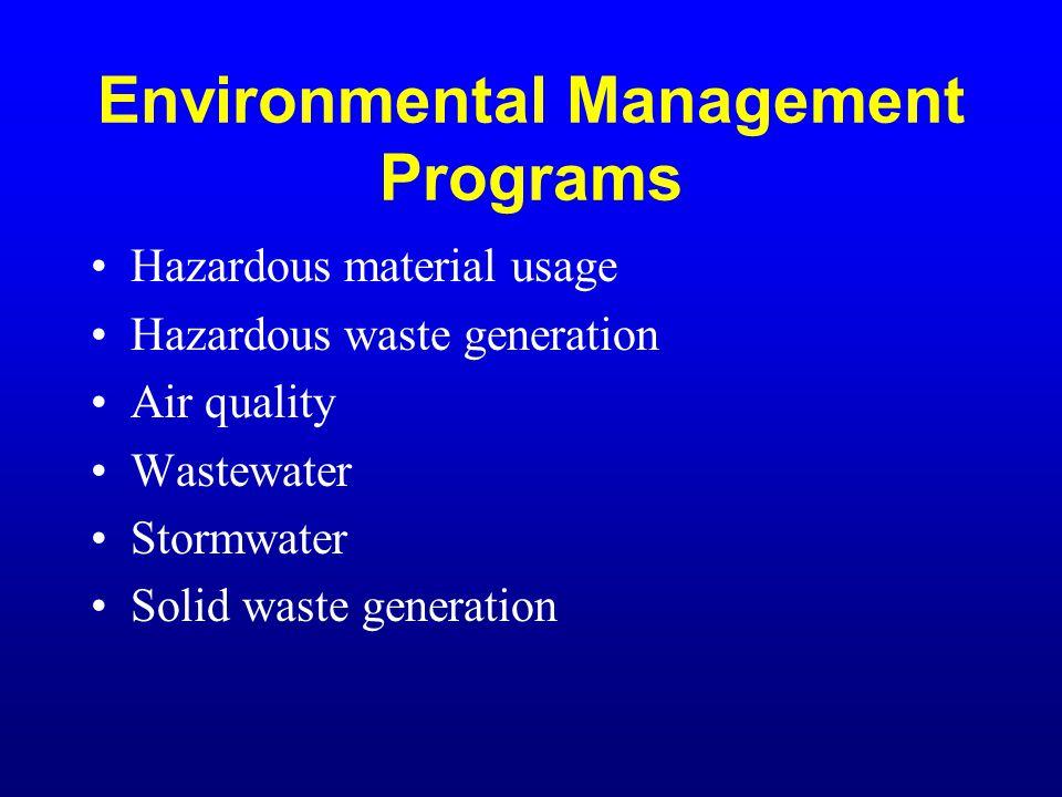 Environmental Management Programs Hazardous material usage Hazardous waste generation Air quality Wastewater Stormwater Solid waste generation