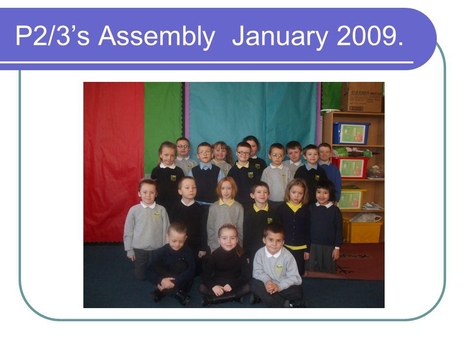 P2/3's Assembly January 2009.