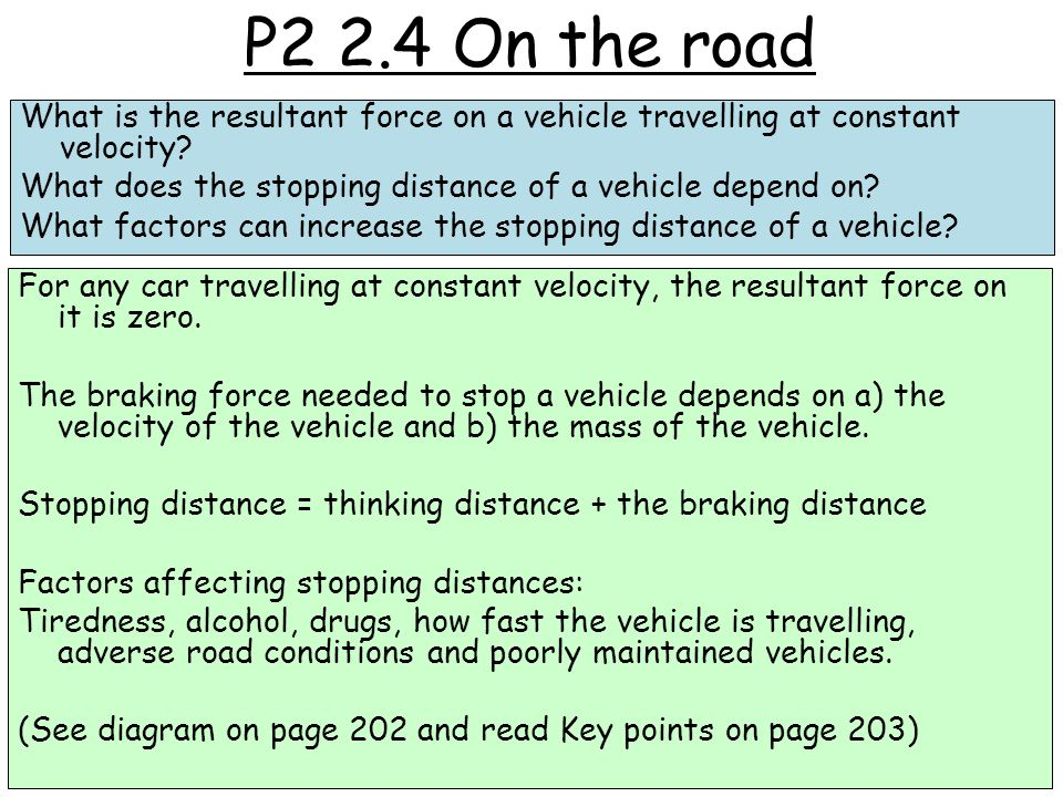 P2 2.4 On the road What is the resultant force on a vehicle travelling at constant velocity.