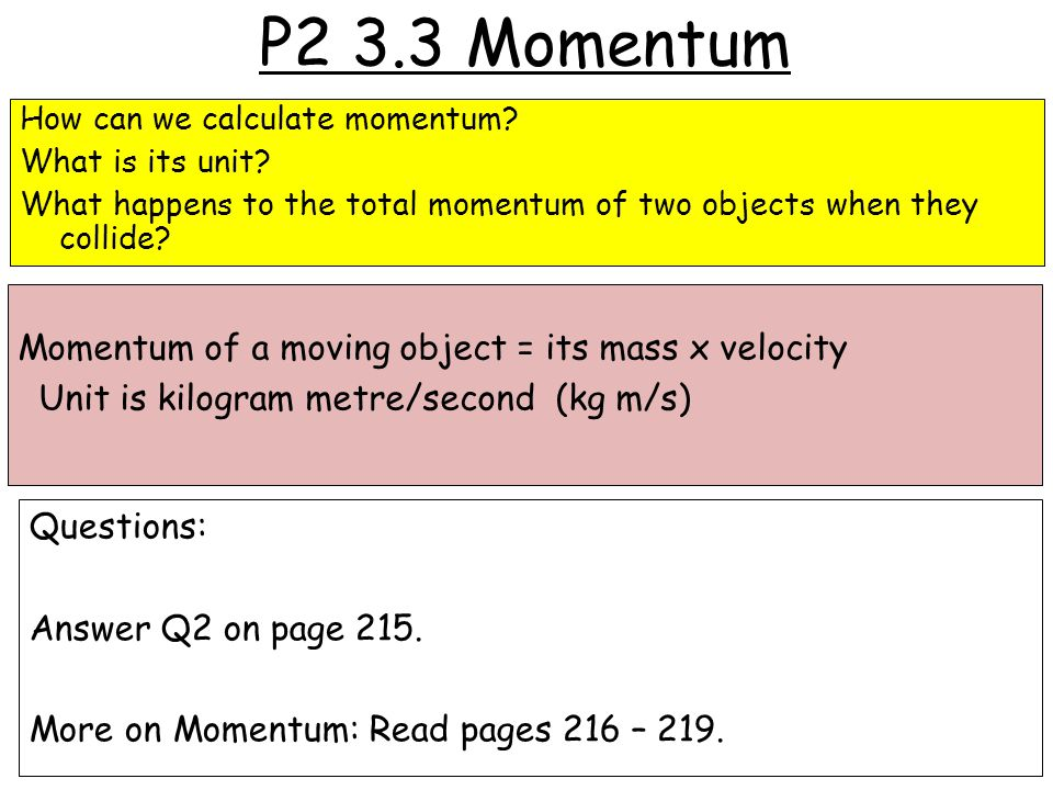 P2 3.3 Momentum How can we calculate momentum.What is its unit.