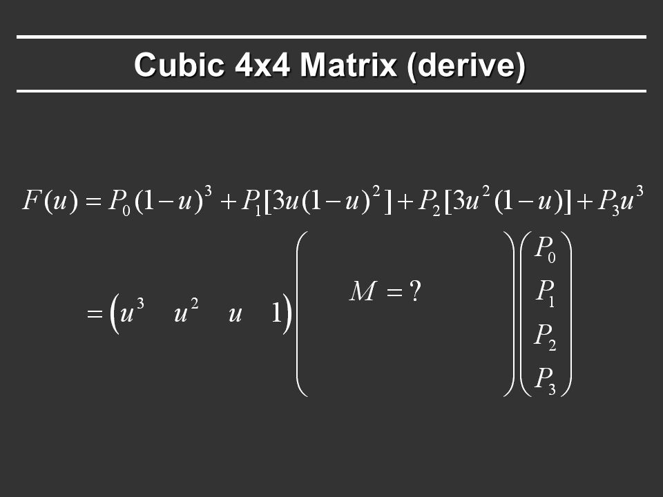 Cubic 4x4 Matrix (derive)