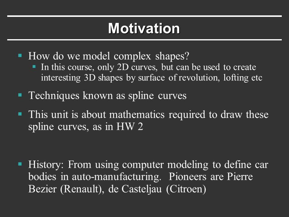 Motivation  How do we model complex shapes.