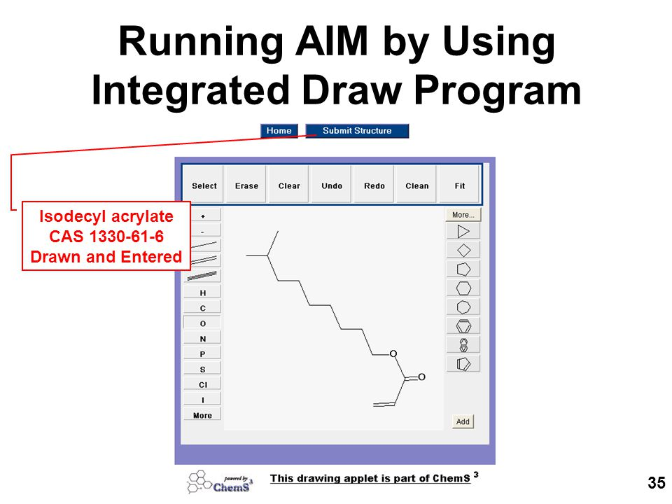35 Running AIM by Using Integrated Draw Program Isodecyl acrylate CAS 1330-61-6 Drawn and Entered