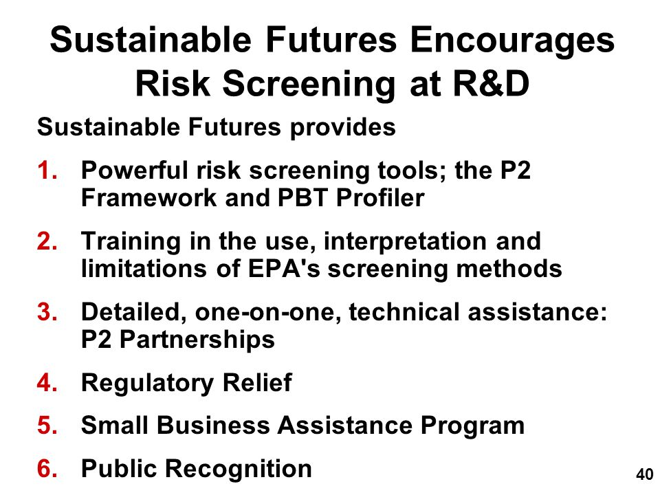 40 Sustainable Futures Encourages Risk Screening at R&D Sustainable Futures provides 1.