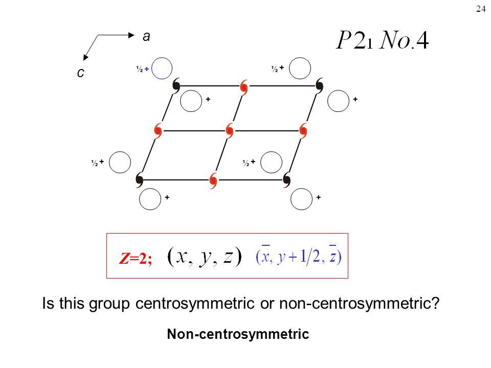 24 Z=2; Is this group centrosymmetric or non-centrosymmetric.
