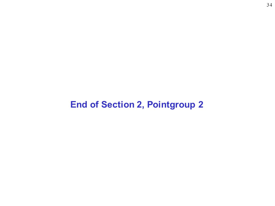 34 End of Section 2, Pointgroup 2