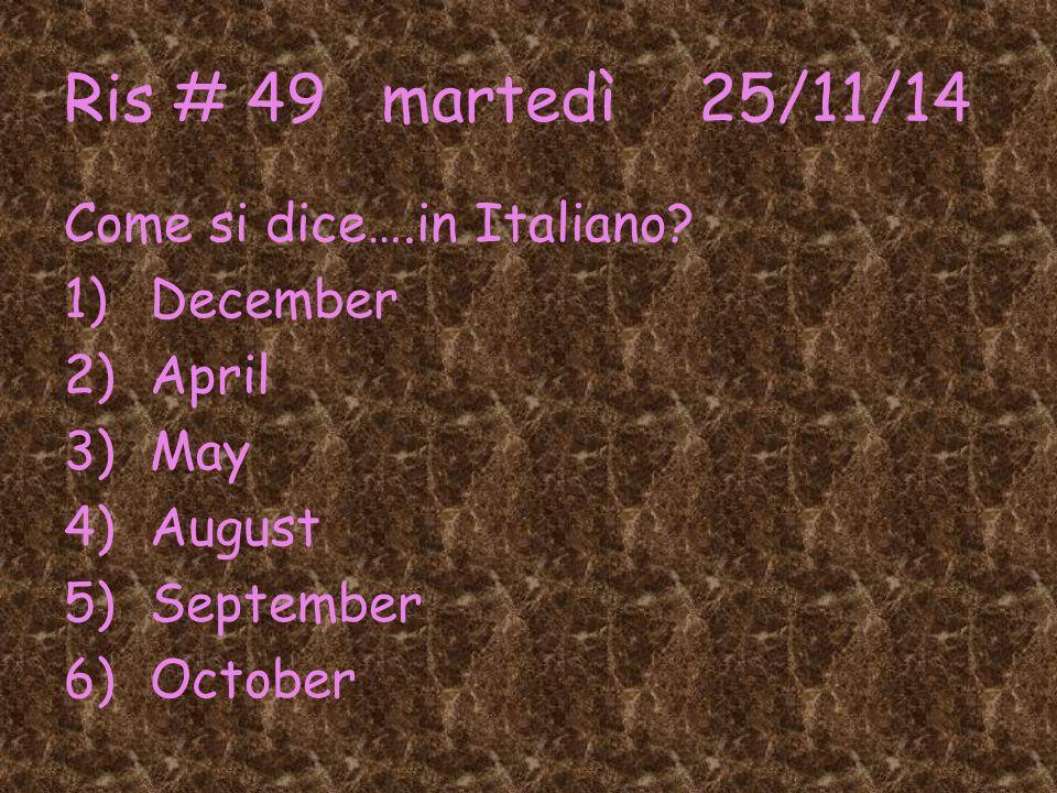 Ris # 49martedì25/11/14 Come si dice….in Italiano.