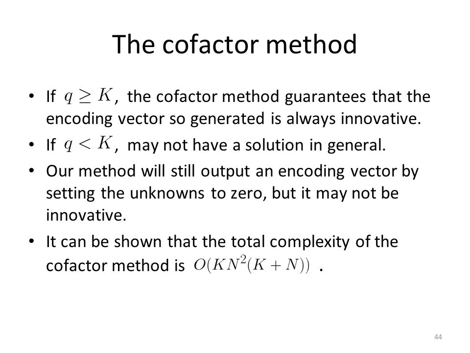 44 The cofactor method If, the cofactor method guarantees that the encoding vector so generated is always innovative.